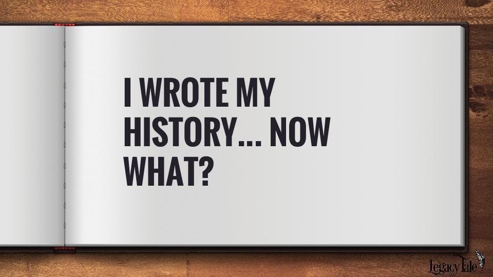 e-book I wrote my history... now what?